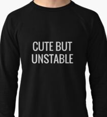 Cute But Unstable Lightweight Sweatshirt