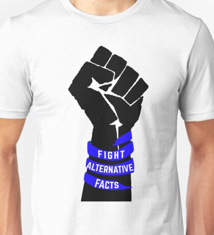 Fight Alternative Facts Unisex T-Shirt