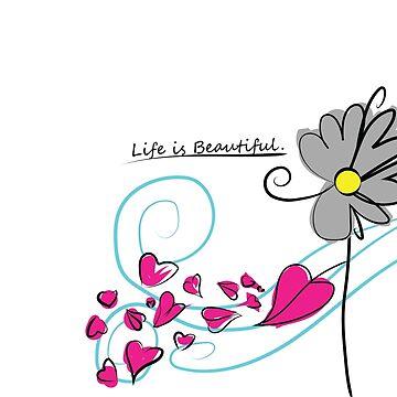 Life Is Beautiful by Oneryanjoseph