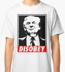 Disobey Trump Classic T-Shirt