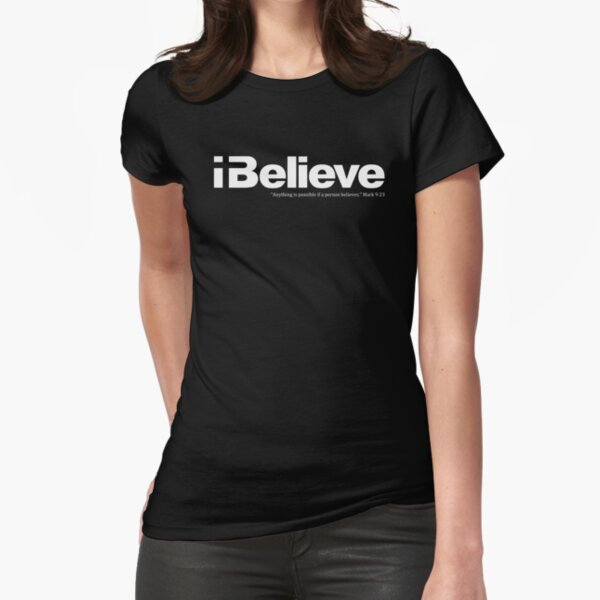 I Believe (white solid imprint) Fitted T-Shirt
