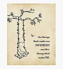 Winnie the Pooh - The things that make me different Photographic Print