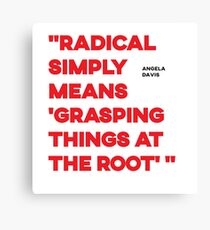 Radical - Angela Davis quote Canvas Print