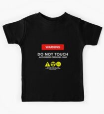 WARNING ! DO NOT TOUCH AUTHORIZED PERSONEL ONLY Kids Clothes
