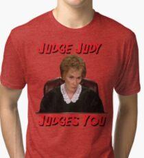Judge Judy Judges You Tri-blend T-Shirt