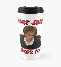 Judge Judy Judges You Travel Mug