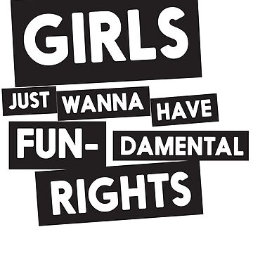 Girls just wanna have fun-damental rights by artack