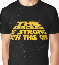 the sarcasm is strong with this one Graphic T-Shirt