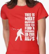 ...When You Find a Stranger in the Alps Womens Fitted T-Shirt