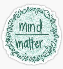 mind over matter: blue Sticker