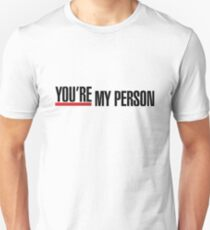 You're My Person Quote Unisex T-Shirt