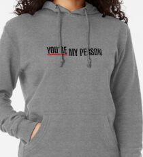 You're My Person Quote Lightweight Hoodie