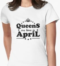 Queens are born in April Fitted T-Shirt