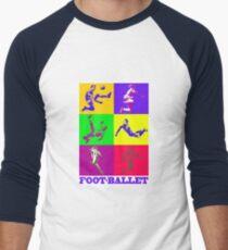 Football and ballet = foot-ballet Men's Baseball ¾ T-Shirt