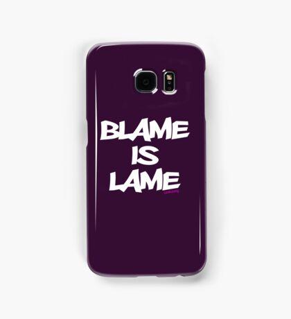BLAME IS LAME! (white) Samsung Galaxy Case/Skin