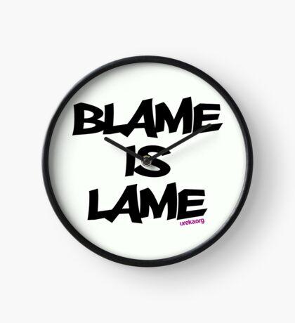 BLAME IS LAME! Clock