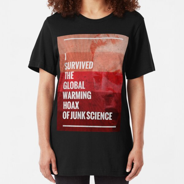 I Survived The Global Warming Hoax Slim Fit T-Shirt