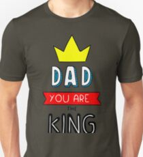 Dad You Are The King T-Shirt