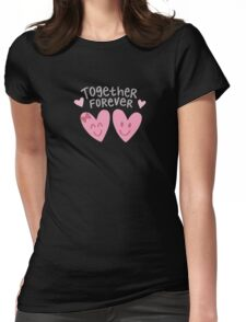 Together Forever, hearts, Valentines Day Womens Fitted T-Shirt