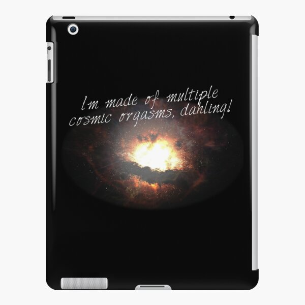 i'm made of multiple cosmic orgasms, dahling! iPad Snap Case
