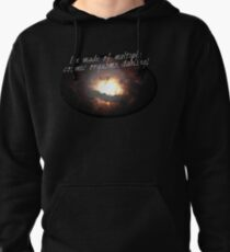 i'm made of multiple cosmic orgasms, dahling! Pullover Hoodie