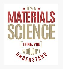 Materials Science Thing Photographic Print