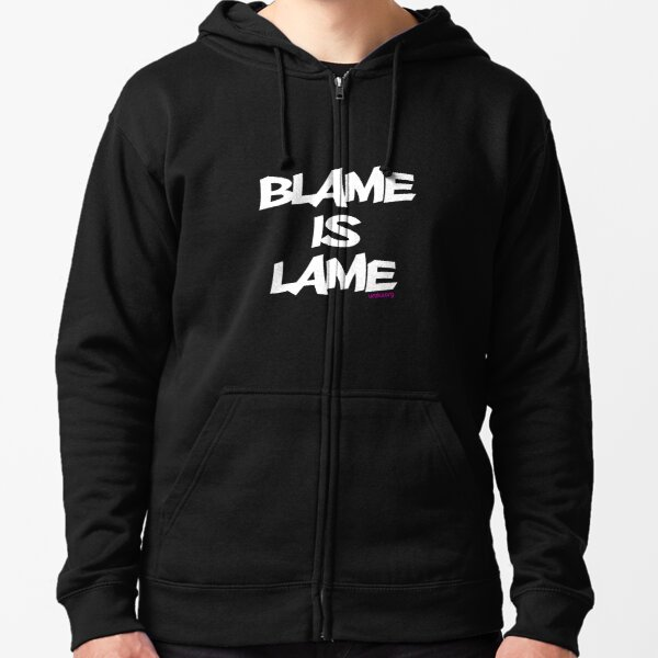 BLAME IS LAME! (white) Zipped Hoodie