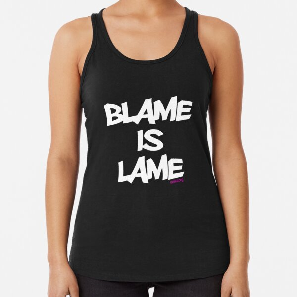 BLAME IS LAME! (white) Racerback Tank Top