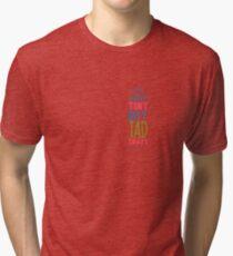 Just a tad bit crazy Tri-blend T-Shirt