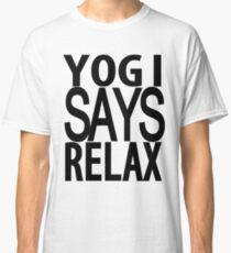 YOGI SAYS RELAX Classic T-Shirt