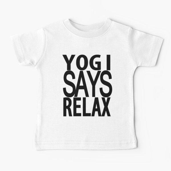 YOGI SAYS RELAX Baby T-Shirt