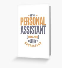 Personal Assistant Thing Greeting Card