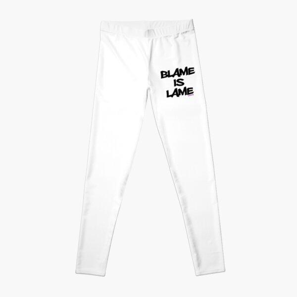 BLAME IS LAME! Leggings