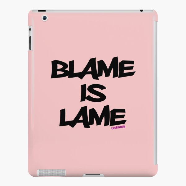BLAME IS LAME! iPad Snap Case