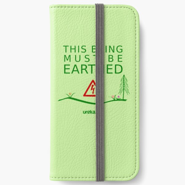 THIS BEING MUST BE EARTHED iPhone Wallet