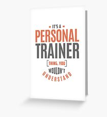 Personal Trainer Thing Greeting Card