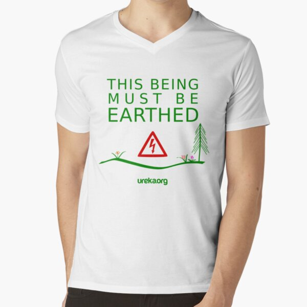 THIS BEING MUST BE EARTHED V-Neck T-Shirt
