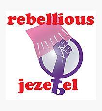 Rebellious Jezebel Photographic Print