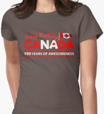 Happy Birthday Canada 150 Years Of Awesomeness Womens Fitted T-Shirt