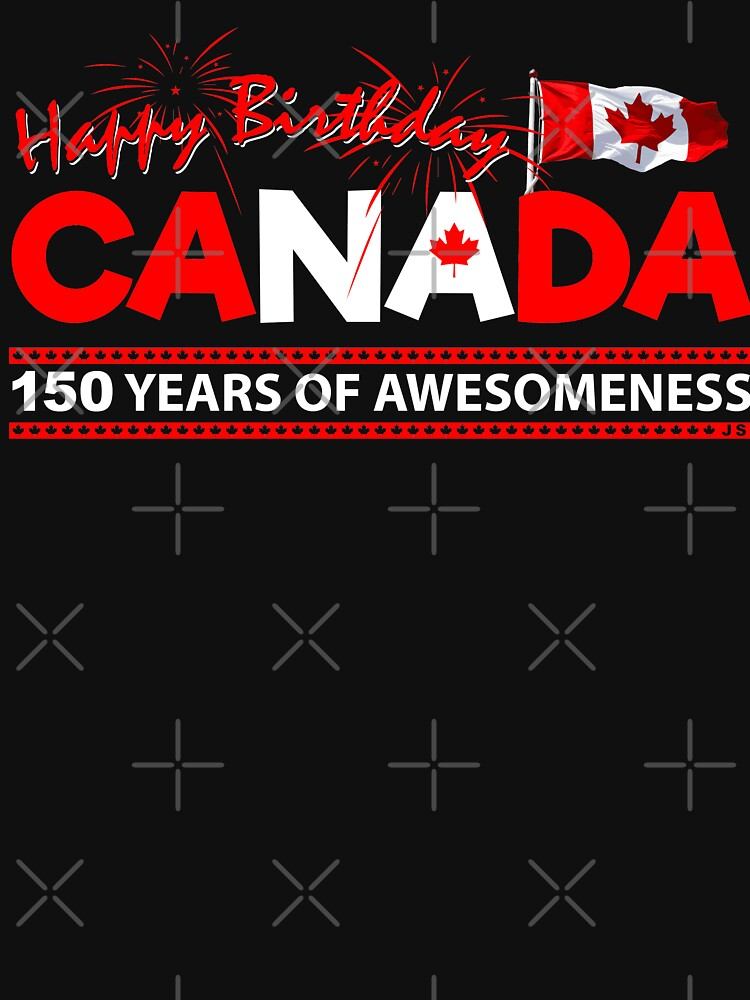 Happy Birthday Canada 150 Years Of Awesomeness by TheFlying6