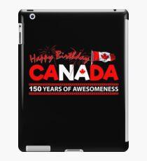Happy Birthday Canada 150 Years Of Awesomeness iPad Case/Skin