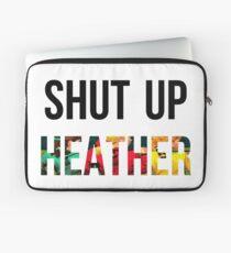 SHUT UP HEATHER- Heathers Laptop Sleeve