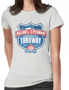 William J. Le Petomane Memorial Thruway Womens Fitted T-Shirt