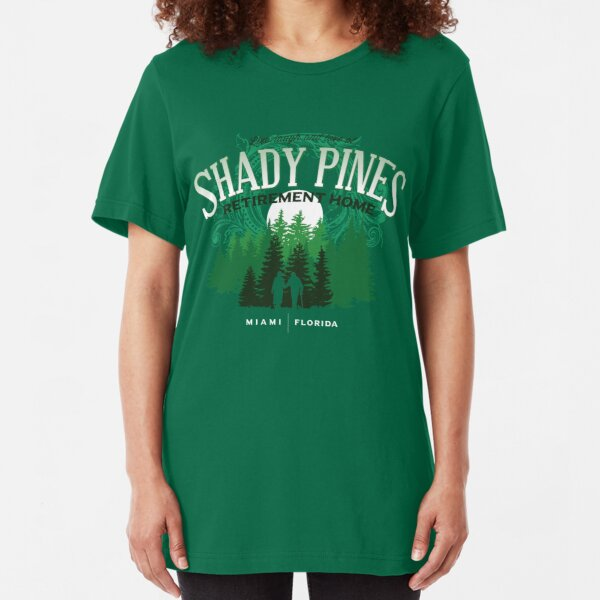 Shady Pines Retirement Home Slim Fit T-Shirt