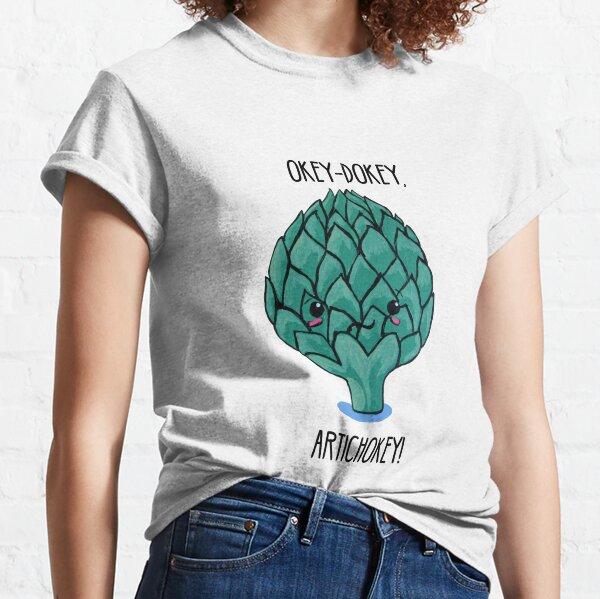 Punny Artichoke: Okey-Dokey Artichokey! Classic T-Shirt