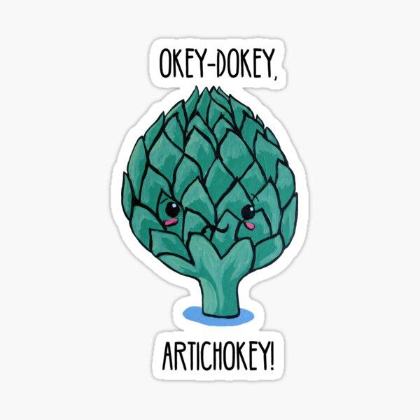 Punny Artichoke: Okey-Dokey Artichokey! Sticker
