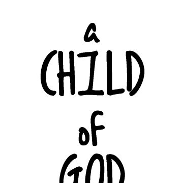 For I am a Child of God by adasha