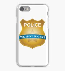 Police: We Have Rights T-Shirt - Cops are pigs iPhone Case/Skin