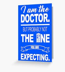 I am the Doctor Greeting Card
