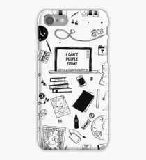 I Can't People Today iPhone Case/Skin